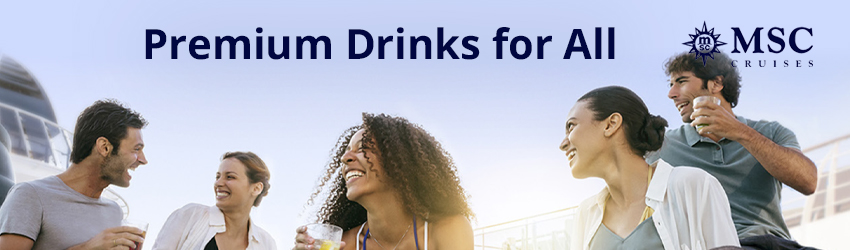 MSC Premium Drinks for all. Relax. Unwind. Enjoy.