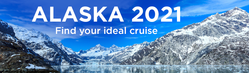 Alaska in 2021 - find your ideal cruise