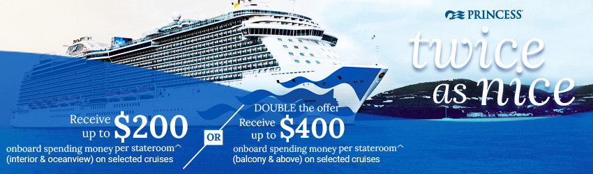 TWICE AS NICE $400 ONBOARD CREDIT