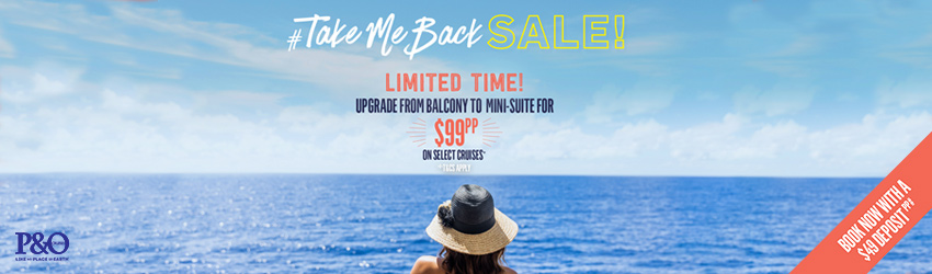 Take me back Sale - Bonus offer upgrade from Balcony to Min-suite for $99 + onboard credit & reduced deposits!